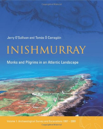 Inishmurray, Monks and Pilgrims in an Atlantic Landscape; Jerry O'Sullivan & Tomas O Carragain