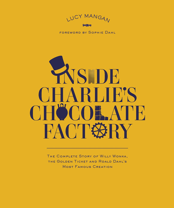 Inside Charlie's Chocolate Factory; Lucy Mangan