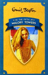 In the Fifth at Malory Towers; Enid Blyton