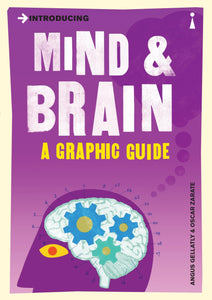 Introducing Mind & Brain, A Graphic Guide