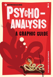 Introducing Psychoanalysis, A Graphic Guide