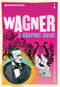Introducing Wagner, A Graphic Guide