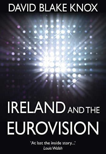 Ireland and the Eurovision; David Blake Knox