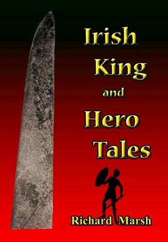Irish King and Hero Tales; Richard Marsh
