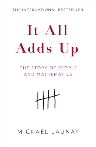 It All Adds Up, The Story of People and Mathematics; Mickael Launay