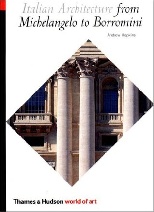 Italian Architecture From Michelangelo to Borromini; Andrew Hopkins (Thames & Hudson)