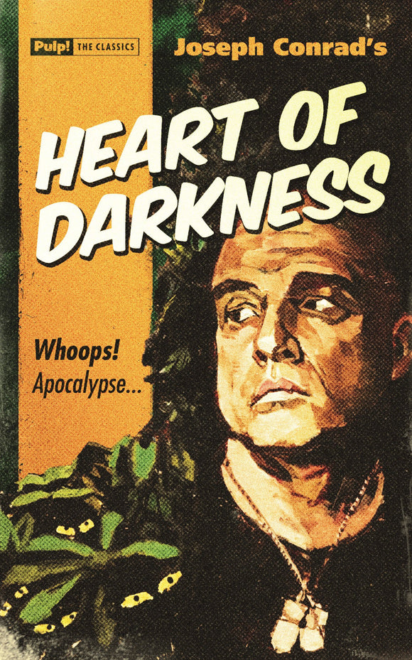 Joseph Conrad's Heart Of Darkness: Whoops! Apocalypse (Pulp! The Classics)