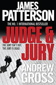 Judge & Jury; James Patterson & Andrew Gross