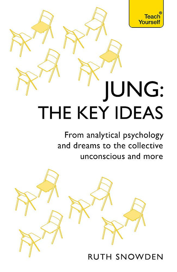 Jung: The Key Ideas; Ruth Snowden