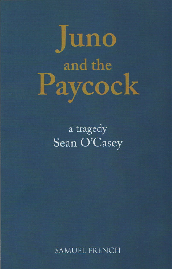 Juno and the Paycock. A Tragedy; Sean O'Casey