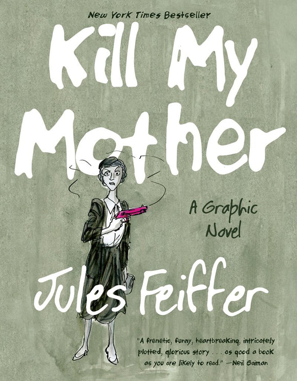 Kill My Mother, A Graphic Novel; Jules Feiffer