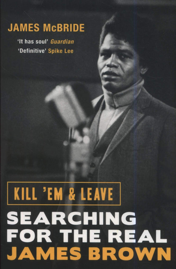 Kill 'Em & Leave, Searching for the Real James Brown; James McBride