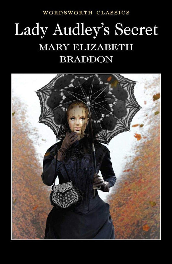 Lady Audley's Secret; Mary Elizabeth Braddon