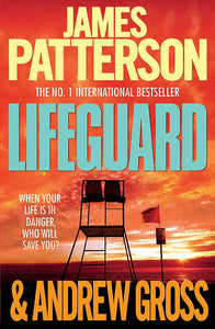 Lifeguard; James Patterson & Andrew Gross
