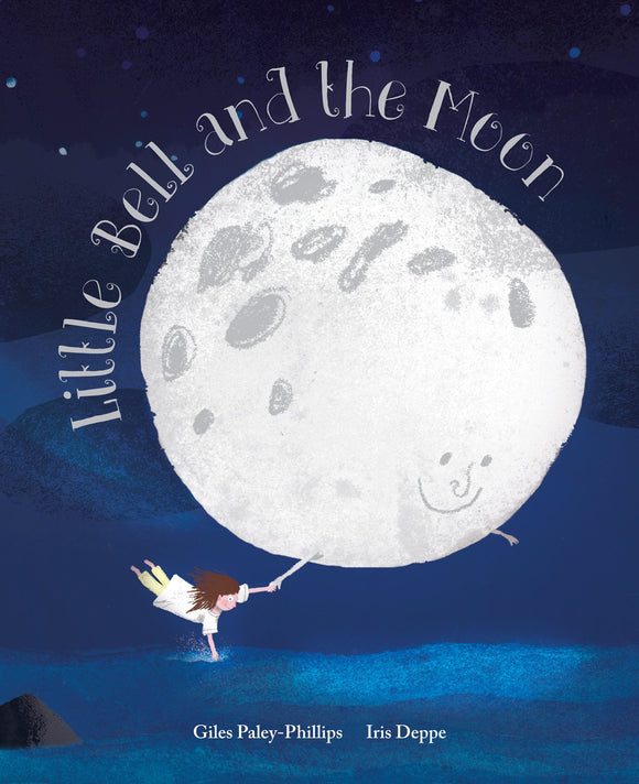 Little Bell and the Moon; Giles Paley-Phillips & Iris Deppe