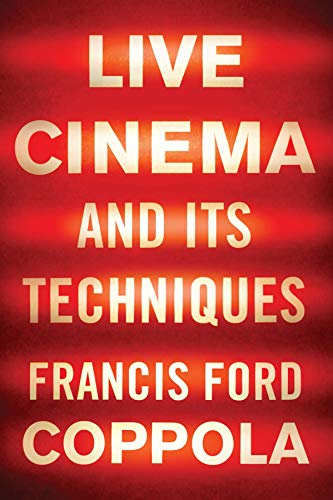 Live Cinema and its Techniques; Francis Ford Coppola