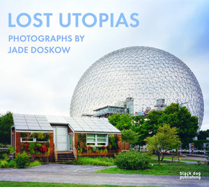 Lost Utopias, Photography by Jade Doskow