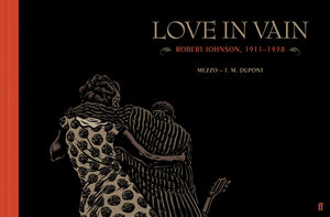 Love in Vain, Robert Johnson, 1911-1938; Mezzo - J.M. Dupont