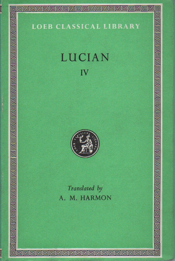 Lucian IV; Loeb Classical Library No. 162, Translated by A. M. Harmon