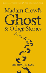 Madam Crowl's Ghost & Other Stories; Sheridan LeFanu
