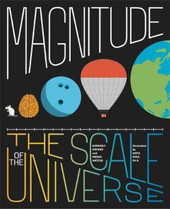 Magnitude, The Scale of the Universe; Kimberly Arcand & Megan Watzke