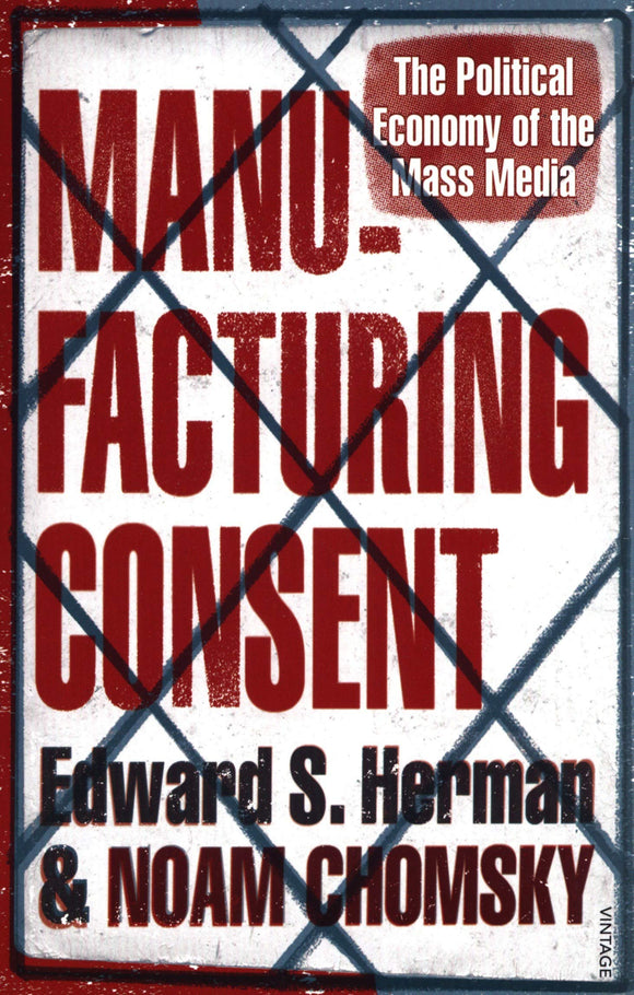 Manufacturing Consent; Edward S. Herman & Noam Chomsky