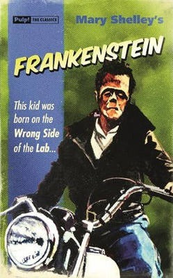 Mary Shelley's Frankenstein, The Kid was born on the wrong side of the Lab (Pulp! The Classics)