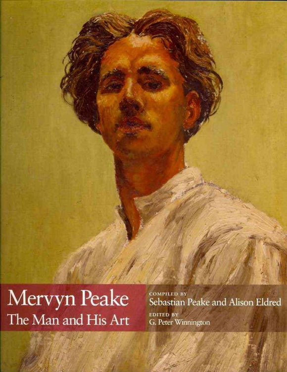 Mervyn Peake, The Man and His Art; Sebastian Peake and Alison Aldred