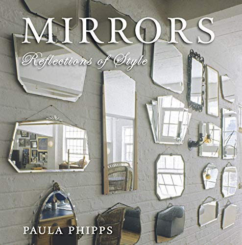 Mirrors, Reflections of Style; Paula Phipps