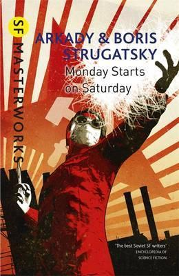 Monday Starts on Saturday; Arkady & Boris Strugatsky