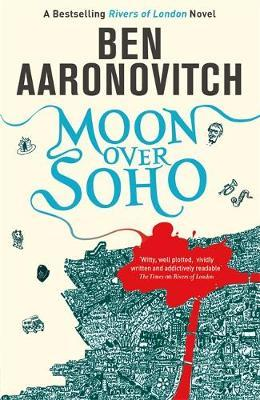 Moon Over Soho; Ben Aaronovitch