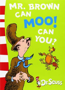 Mr. Brown Can Moo! Can you?; Dr. Seuss