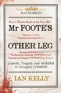 Mr Foote's Other Leg; Ian Kelly