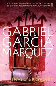 News of a Kidnapping; Gabriel Garcia Marquez