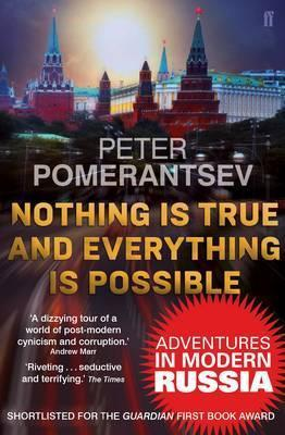 Nothing is True and Everything is Possible; Peter Pomerantsev