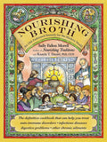 Nourishing Broth, An Old-Fashioned Remedy for the Modern World; Sally Fallon Morell