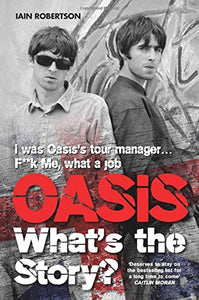 Oasis, What's the Story?; Iain Robertson