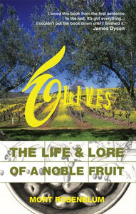 Olives, The Life & Lore of A Noble Fruit; Mort Rosenblum