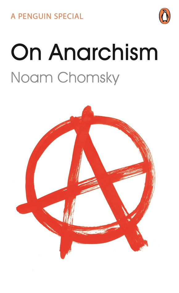 On Anarchism; Noam Chomsky