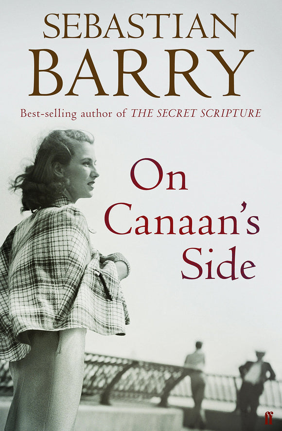On Canaan's Side; Sebastian Barry