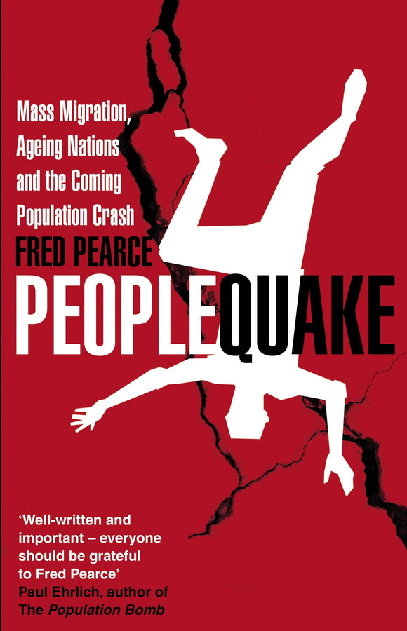 Peoplequake: Mass Migration, Ageing Nations and the Coming Population Crash; Fred Pearce