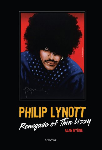 Philip Lynott; Renegade of Thin Lizzy; Alan Byrne