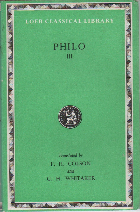 Philo III; Loeb Classical Library, Translated by F. H. Colson & G. H. Whitaker