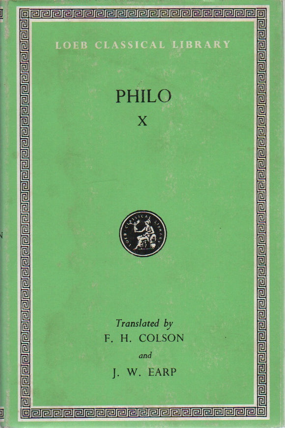 Philo X; Loeb Classical Library No. 379, Translated by F. H. Colson & J. W. Earp