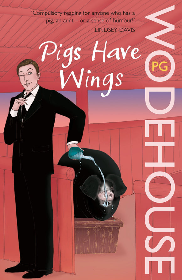 Pigs Have Wings; P. G. Wodehouse