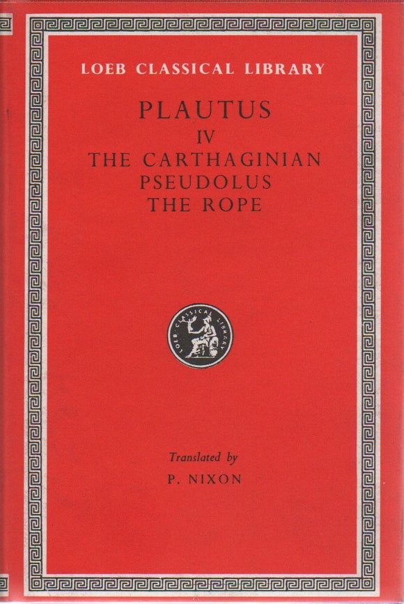 Plautus IV; Loeb Classical Library No. 260, Translated by P. Nixon