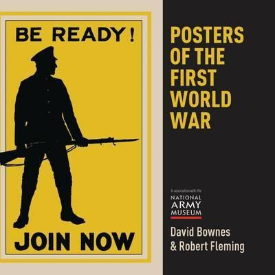 Posters of the First World War; David Bownes & Robert Fleming