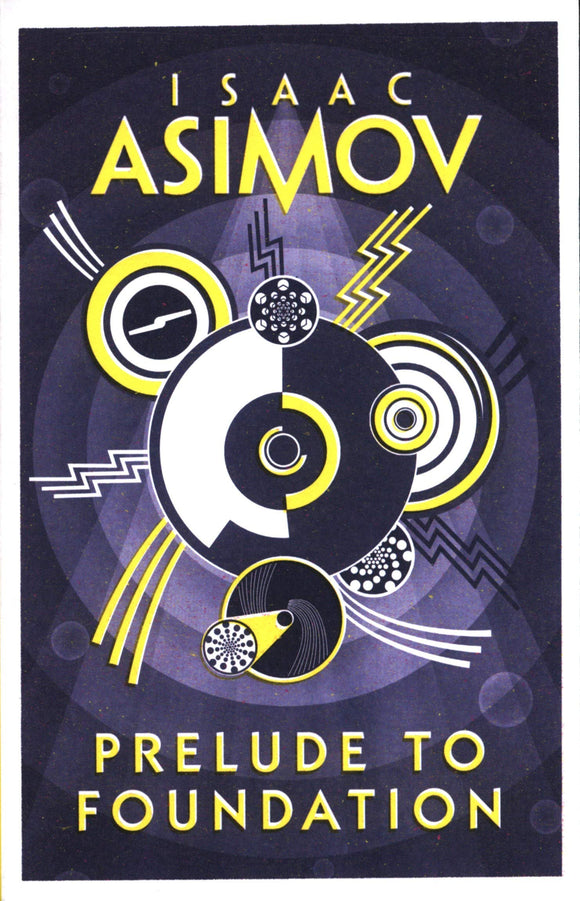 Prelude to Foundation; Isaac Asimov