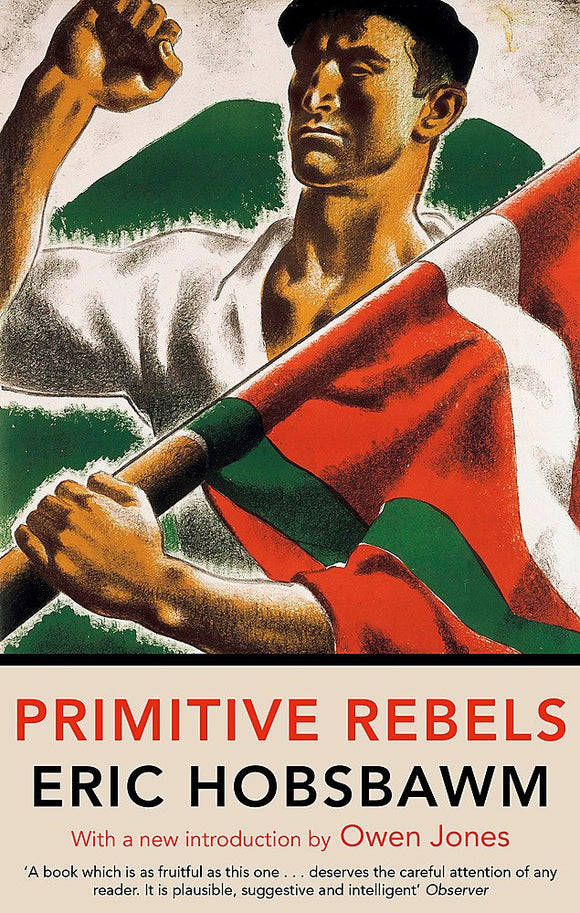 Primitive Rebels; Eric Hobsbawm