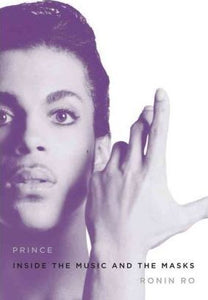 Prince 1958-2016, Inside the Music and the Masks; Ronin Ro